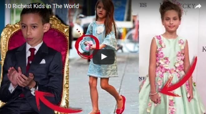 Ők a világ 10 leggazdagabb gyereke! VIDEÓ